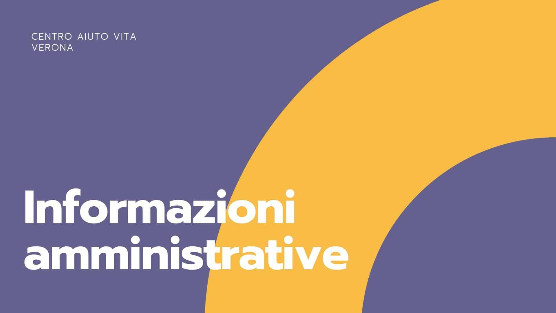 Informazioni amministrative Centro Aiuto Vita Verona